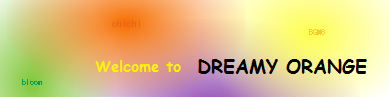 Welcome to DREAMY ORANGE'S CONTENTS